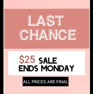 LAST CHANCE SALE ENDS MONDAY